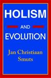 Holism and Evolution, Smuts, Jan Christiaan, 0939266261
