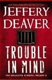 Trouble in Mind, Jeffery Deaver, 1455576263
