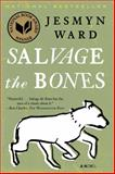 Salvage the Bones, Jesmyn Ward, 1608196267