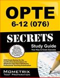 OPTE 6-12 (076) Secrets Study Guide : CEOE Exam Review for the Certification Examinations for Oklahoma Educators / Oklahoma Professional Teaching Examination, CEOE Exam Secrets Test Prep Team, 1614036268