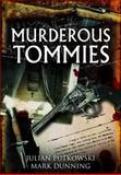 Murderous Tommies, Julian Putkowski and Mark Dunning, 1848846266