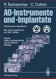 AO-Instrumente Und -Implantate : Technisches Handbuch, Texhammar, Rigmor and Colton, Christopher, 3642796265