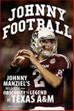 Johnny Football, Mike Shropshire, 0760346267