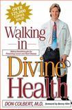 Walking in Divine Health, Don Colbert, 0884196267