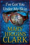 I've Got You under My Skin, Mary Higgins Clark, 1410466264