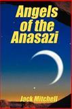 Angels of the Anasazi, Jack Mitchell, 1468506269