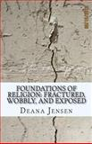 Foundations of Religion: Fractured, Wobbly, and Exposed, Deana Jensen, 1492196266