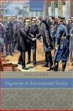 Hegemony in International Society, Clark, Ian, 0199556261