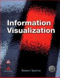 Information Visualization, Spence, Robert, 0201596261