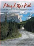 Along Life's Path, Theresa H. Vogel, 0595486266