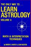 The Only Way to Learn Astrology, Marion D. March and Joan McEvers, 0917086260