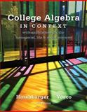 College Algebra in Context : With Applications for the Managerial, Life, and Social Sciences, Harshbarger, Ronald J. and Yocco, Lisa S., 0321756266