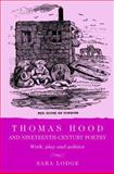 Thomas Hood and Nineteenth-Century Poetry : Work, Play and Politics, Lodge, Sara, 0719076269