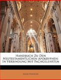 Handbuch Zu Den Neutestamentlichen Apokryphen: In Verbindung Mit Fachgelehrten, Edgar Hennecke, 1145366260