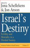 Israel's Destiny : Fertility and Mortality in a Divided Society, , 1412806267