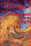 Afterlife of Vincent Van Gogh, Pelchat, Jean, 155096626X