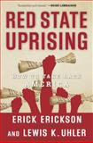 Red State Uprising, Erick Erickson and Lew Euhler, 1596986263