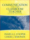 Communication for the Classroom Teacher, Cooper, Pamela J. and Simonds, Cheri, 0205466265