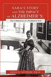 SARAÂ¿S STORY and the IMPACT of ALZHEIMERÂ¿S: the Celebration of a Productive Life, Gene Ostrom, 0595466265