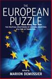 The European Puzzle : The Political Structuring of Cultural Identities at a Time of Transition, Demossier, 1571816267
