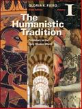The Humanistic Tradition : Prehistory to the Early Modern World, Fiero, Gloria, 0077346270