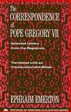 The Correspondence of Pope Gregory VII : Selected Letters from the Registrum, , 0231096275