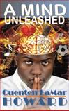 A Mind Unleashed, Howard, Quenten, 0578146274