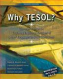 Why Tesol? Theories and Issues in Teaching English to Speakers of Other Languages in K-12 Classrooms 9780757576270
