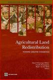 Agricultural Land Redistribution : Towards Greater Consensus on the How, World Bank Institute Staff, 0821376276