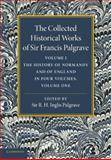The Collected Historical Works of Sir Francis Palgrave, K. H. : Volume 1 : The History of Normandy and of England, Volume 1, Palgrave, Francis, 1107626277