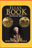 Ella's Book, Ella June Whittaker Wolf, 1479736279