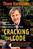 Cracking the Code, Thom Hartmann, 1576756270