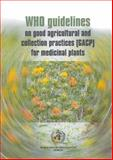 WHO Guidelines on Good Agricultural and Collection Practices (GACP) for Medicinal Plants, World Health Organization, 9241546271