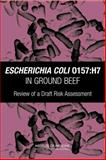 Escherichia Coli O157 - H7 in Ground Beef : Review of a Draft Risk Assessment, Institute of Medicine Staff, 0309086272