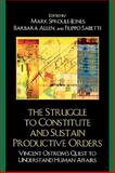 The Struggle to Constitute and Sustain Productive Orders : Vincent Ostrom's Quest to Understand Human Affairs, Jones, Sproule and Allen, 073912627X