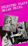 Selected Plays of Brian Friel, Friel, Brian, 0813206278