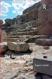 The Geographical Unconscious, Loukaki, Argyro, 1409426270