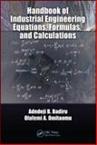 Industrial Engineering Equations, Formulas, and Calculations, Badiru, Adedeji B. and Omitaomu, Olufemi A., 1420076272