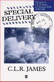Special Delivery : The Letters of C. L. R. James to Constance Webb, 1939-1948, James, C. L. R., 1557866279