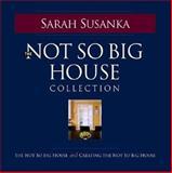 The Not So Big House Collection, Sarah Susanka, 1561586277