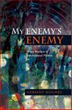 My Enemys Enemy : Proxy Warfare in International Politics, Hughes, Geraint, 1845196279