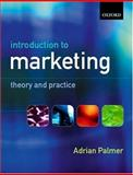 Introduction to Marketing : Theory and Practice, Palmer, Adrian, 0199266271