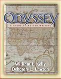 Odyssey : A Guide to Better Writing, Kelly, William J. and Lawton, Deborah L., 0321096274