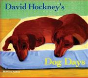 David Hockney's Dog Days, David Hockney, 0500286272