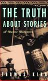 The Truth about Stories 1st Edition