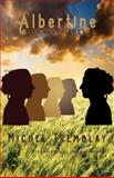 Albertine in Five Times, Michel Tremblay, 088922627X