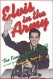 Elvis in the Army, William J. Taylor, 0891416277