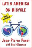Latin America on Bicycle, Jean-Pierre Panet, 0930016270
