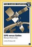 GPS Versus Galileo: Balancing for Position in Space, USAF, Scott W., Scott Beidleman, Lieutenant , USAF, 1479196274