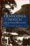 Franconia Notch and the Women Who Saved It, Jarvis, Kimberly A., 1584656271